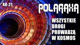 Polaraxa 48-21: Wszystkie drogi prowadzą w kosmos.