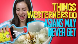 8 Things Westerners Do That Asians May NEVER Understand