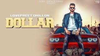 Dollar (Full Video) | Lovepreet Dhillon | Latest Punjabi Songs 2018 | Vehli Janta Records