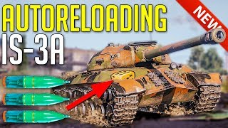 AutoReloading IS-3A • New Gun System ► World of Tanks IS-3A Gameplay - Update 1.3