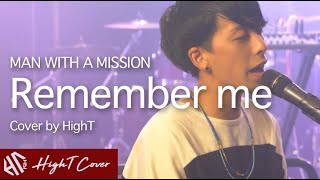 mqdefault - Remember Me - MAN WITH A MISSION『ラジエーションハウス』主題歌(Cover By HighT)