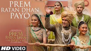 Prem Ratan Dhan Payo (Title Song) - Song Video -  Prem Ratan Dhan Payo
