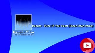 Meduza   Piece Of Your Heart (Shaun Dean Remix)