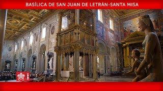 Papa Francisco -Basílica de San Juan de Letrán-Santa Misa   2019-11-09