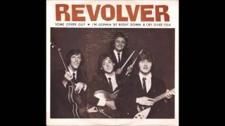 Revolver - I'm Gonna Sit Right Down And Cry Over You