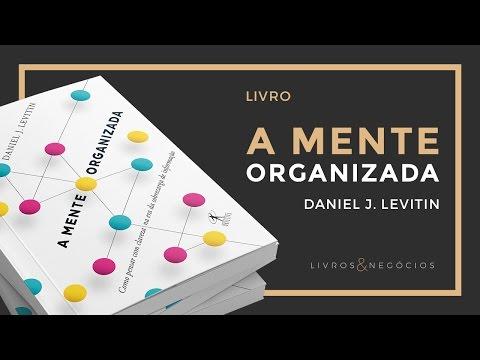 Livros & Nego?cios | Livro A Mente Organizada - Daniel Levitin #45