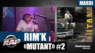 "Planète Rap - Rim'K ""Mutant"" #Mardi"