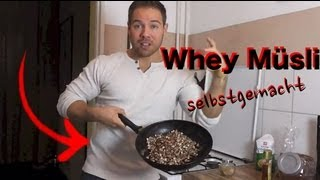 Fitness Frühstück - Whey Protein Müsli selbstgemacht