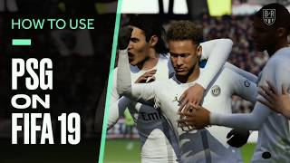 FIFA 19 Tutorial: How to Get the Best out of PSG