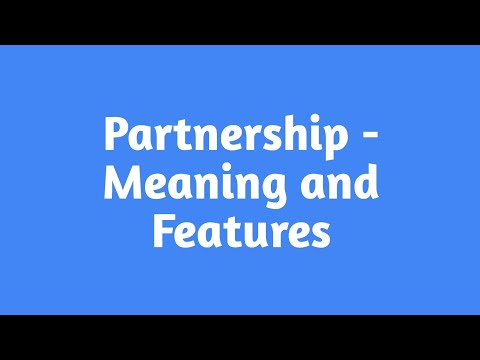 Partnership: Features, Merits and Demerits, Class 11