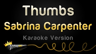 Sabrina Carpenter   Thumbs (Karaoke Version)