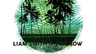 Liam Smith & Javi Row - Cove Girl (Original Ibiza Mix) (Preview)