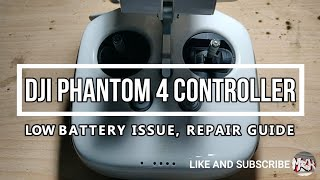 DJI Phantom 4 Controller Low Battery Repair Guide