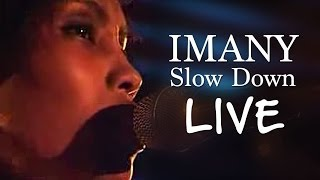 Imany - Slow down