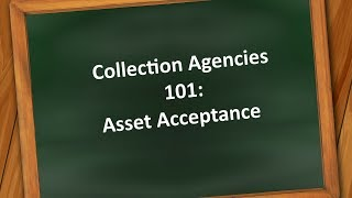 Debt Collection Agencies 101: Asset Acceptance