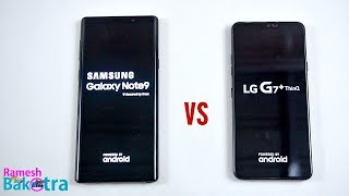 Galaxy Note 9 vs LG G7 Plus ThinQ Speed ans Camera Comparison