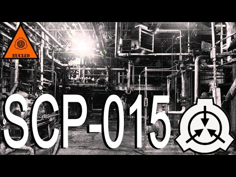 SCP-015 [PIPE NIGHTMARE] - SCP Files - (Dr. Cool/ Class EUCLID)