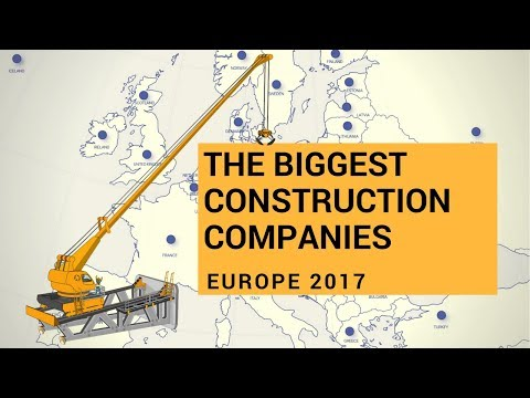 The Biggest Construction Companies in Europe