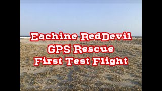 Eachine RedDevil GPS Rescue First TEST