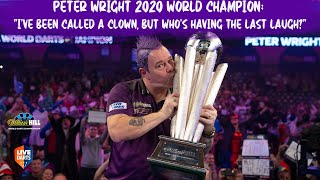 "Peter Wright 2020 World Champion: ""I've been called a clown, but who's having the last laugh?"""