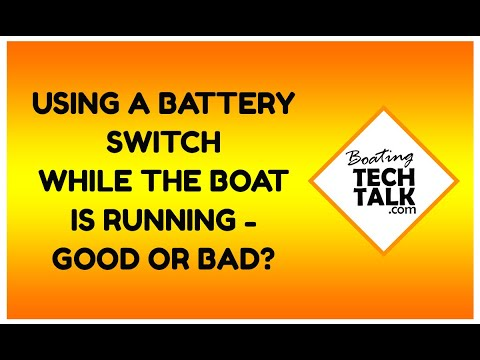Using A Battery Switch While the Boat is Running - Good or Bad?
