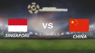 [28.05.2016] Singapore vs China [The Intercontinentals]