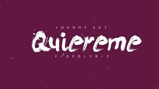 Johnny Sky - Quiereme (Video Lyric)