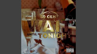 Wait Until Tonight (Explicit)