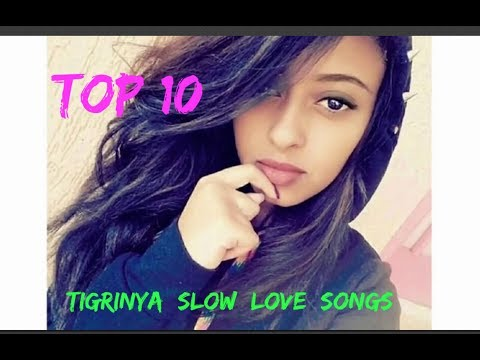 Top 10 Tigrinya Love Slow Music ( Eritrean Music ) Part 1