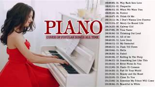 Top 30 Piano Covers of Popular Songs 2019 | Best Instrumental Piano Covers All Time