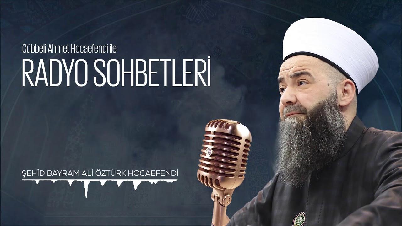 Şehîd Bayram Ali Öztürk Hocaefendi (Radyo Sohbetleri) 9 Eylül 2006