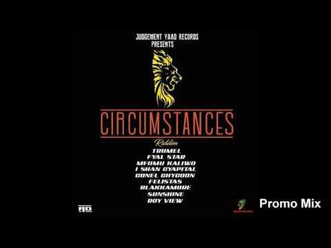 Circumstances Riddim Mix (Full  Sept 2018) Feat. Ishan Capital  Blackamoor  Roy View  Fire STR