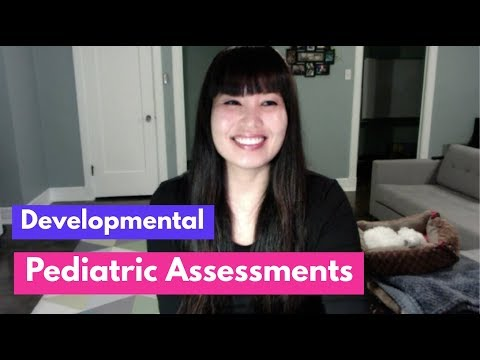 Pediatric Assessments- Developmental