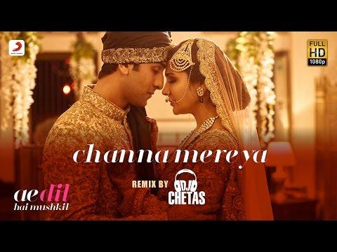 Channa Mereya Remix [OST by DJ Chetas]