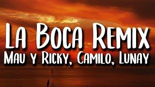 Mau Y Ricky, Lunay, Camilo   La Boca REMIX (Letra)