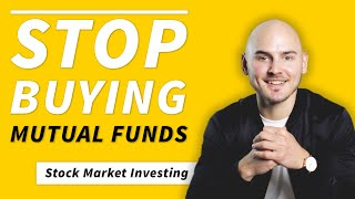 STOP Investing in Mutual Funds (Do THIS Instead)