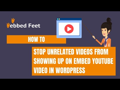 How to Stop Unrelated Videos from Showing up on Embed YouTube Video In WordPress