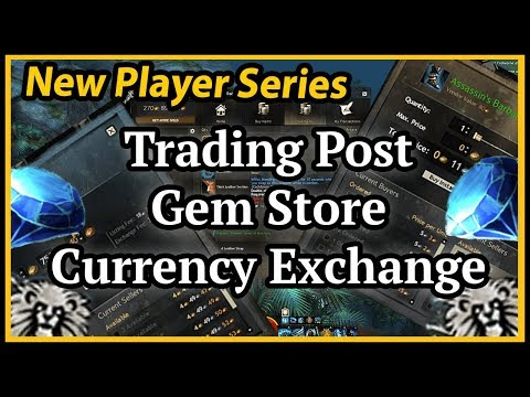 New Player Series - Guild Wars 2: Trading Post, Gem Store, and the currency exchange!