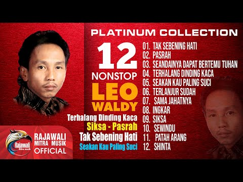 "Leo Waldy "" 12 Top Hit's Platinum Collection Dangdut Nostalgia "" Full Album (Original Audio) #music"