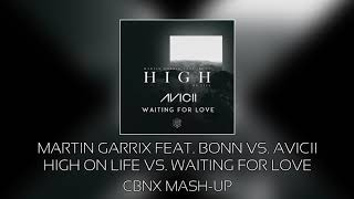 Martin Garrix feat. Bonn vs. Avicii - High On Life vs. Waiting For Love