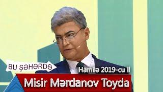 Bu Şəhərdə - Misir Merdanov Toyda (Hamilə, 2019)
