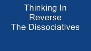 The Dissociatives - Thinking Of Reverse