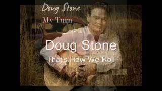 Doug Stone - That's How We Roll