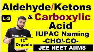 IUPAC Naming of Aldehydes & Ketons     Most Important Examples    (L-2) NEET JEE AIIMS(12th)