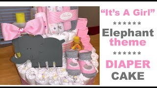 How To Make A Diaper Cake For Baby Shower || Its A Girl Pink & Gray Elephant Theme