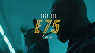 Riga Dri - E75 (Official Video)