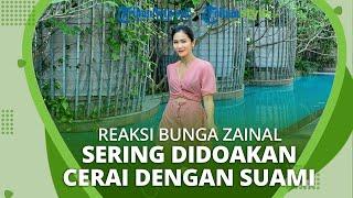 Sering Didoakan Warganet agar Segera Cerai dengan Suaminya, Begini Reaksi Bunga Zainal