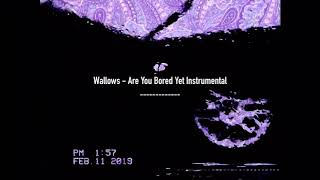 Wallows   Are You Bored Yet Intrumental Remake