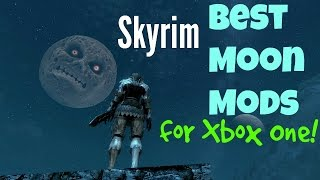 Skyrim Best Moon Mods for Xbox One!