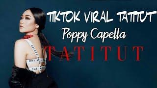 LIRIK LAGU TATITUT  Poppy capella